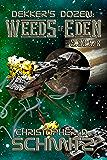 Dekker's Dozen: Weeds of Eden
