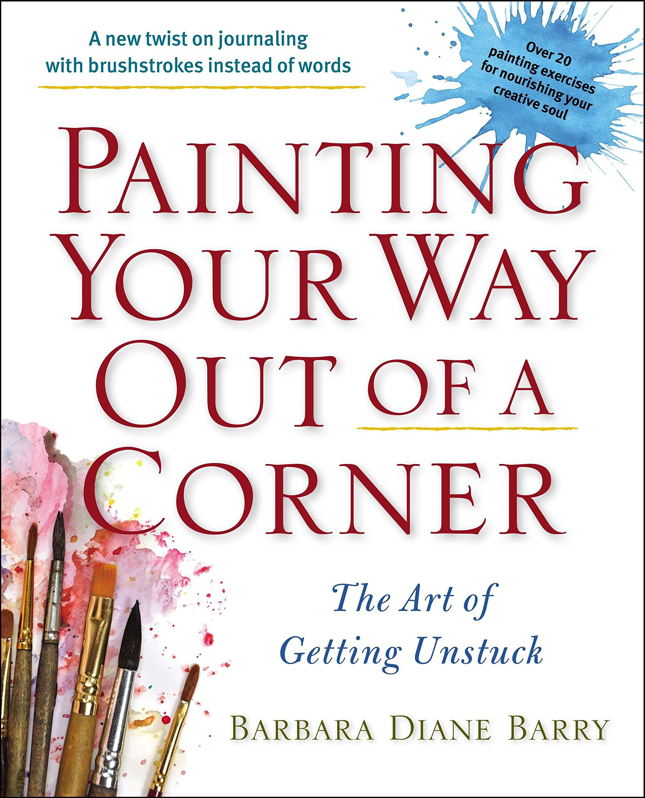 Painting Your Way Out of a Corner: The Art of Getting Unstuck ebook