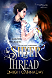 The Silver Thread: Dark Urban Fantasy Paranormal Romance (The Annika Brisby Series Book 2) (English Edition)