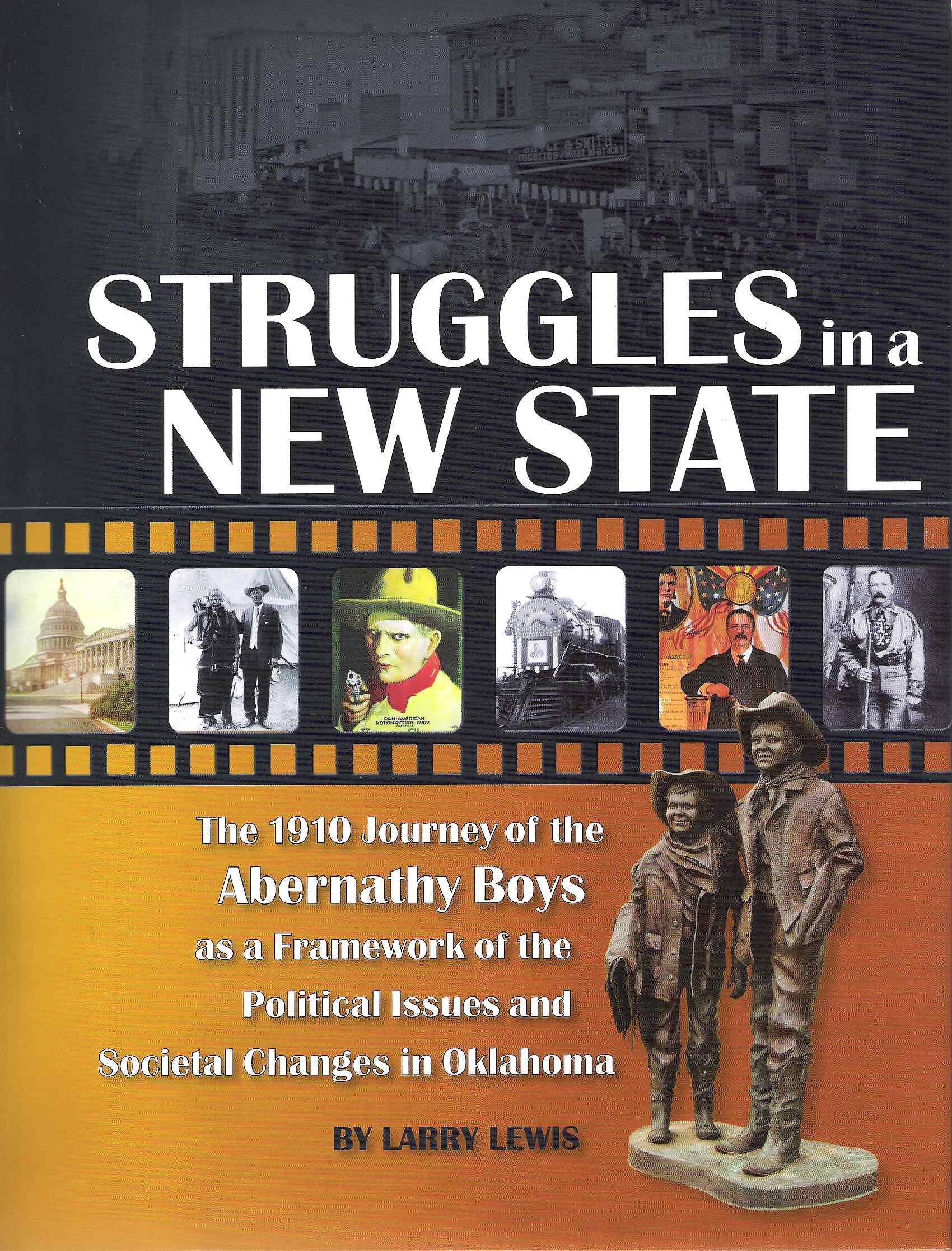 Download Struggles in a New State: The 1910 Journey of the Abernathy Boys as a Framework of the Political Issues and Societal Changes in Oklahoma ebook