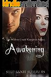 Awakening (Willow Creek Vampires Series Book 3)