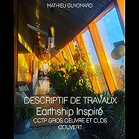 DESCRIPTIF DE TRAVAUX Earthship Inspiré: CCTP GROS OEUVRE ET CLOS COUVERT (French Edition)
