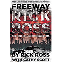 Freeway Rick Ross: The Untold Autobiography