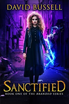 Sanctified: An Uncanny Kingdom Urban Fantasy (Branded Book 1)