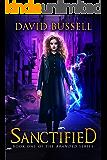 Sanctified: An Uncanny Kingdom Urban Fantasy (Branded Book 1) (English Edition)