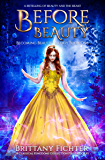 Before Beauty: A Retelling of Beauty and the Beast (The Classical Kingdoms Collection Book 1)