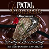 Fatal Chocolate Obsession: Death by Chocolate, Book 5