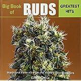 Big Book of Buds Greatest Hits : Marijuana Varieties from the World's Best Breeders