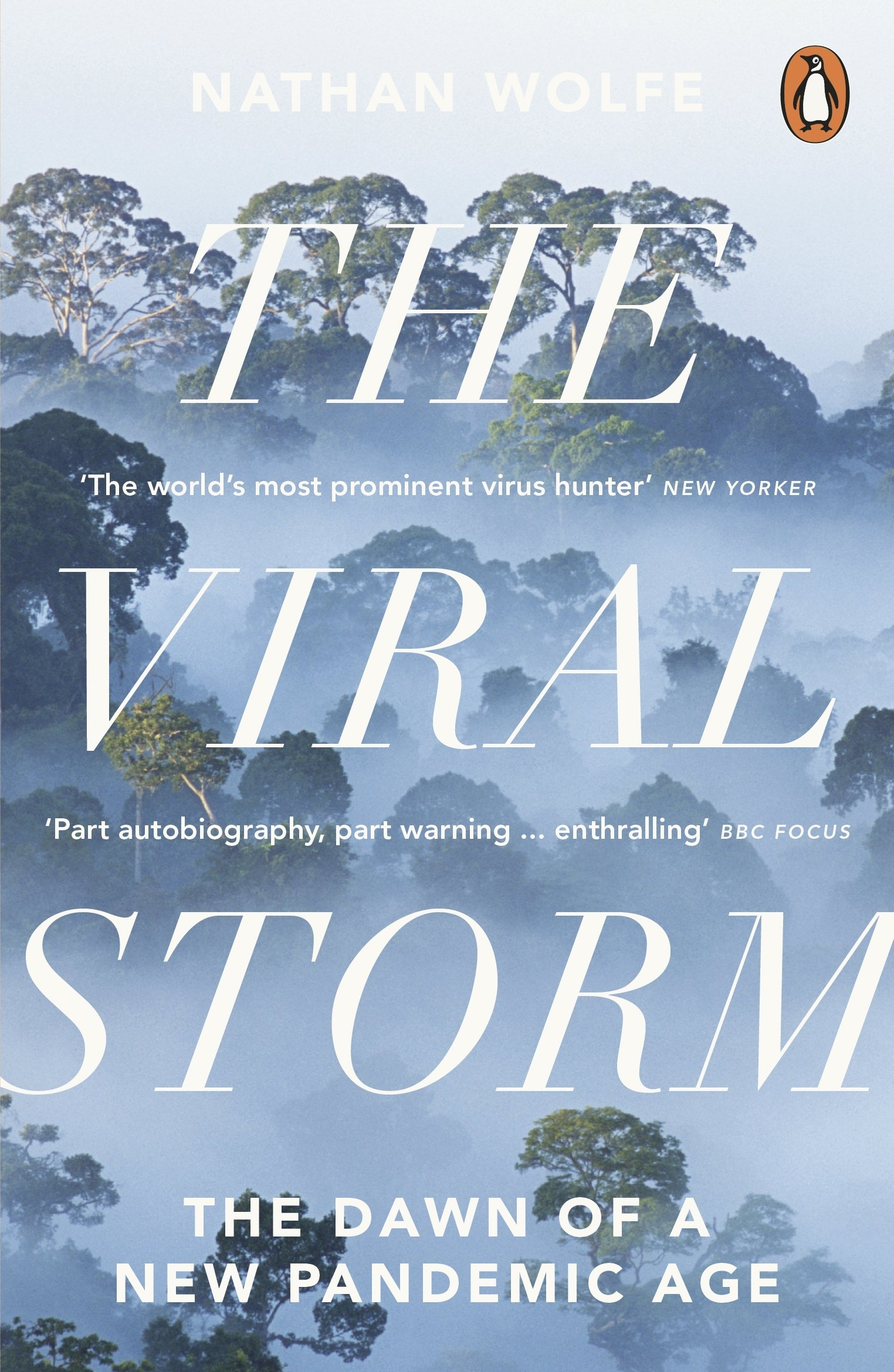 The Viral Storm: The Dawn of a New Pandemic Age: Amazon.es: Nathan D. Wolfe: Libros en idiomas extranjeros