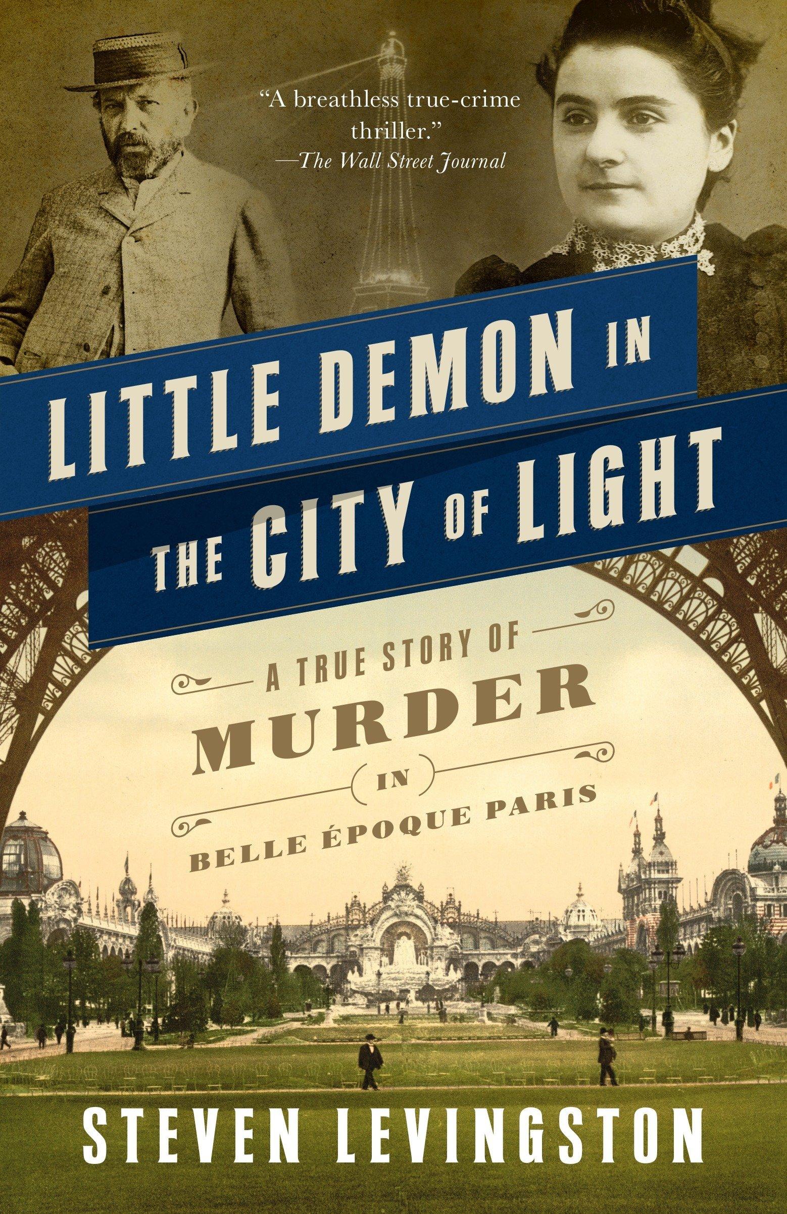 Little Demon in the City of Light: A True Story of Murder in Belle Époque Paris PDF