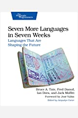 Seven More Languages in Seven Weeks: Languages That Are Shaping the Future Paperback
