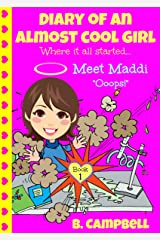 Diary of an Almost Cool Girl - Book 1: Meet Maddi - Ooops! Kindle Edition