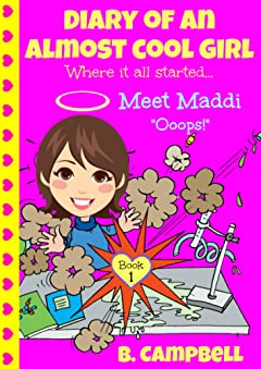 Diary of an Almost Cool Girl - Book 1: Meet Maddi - Ooops!