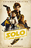 Solo: A Star Wars Story: Expanded Edition (English Edition)