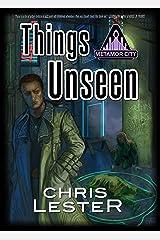 Things Unseen (Metamor City Book 3)