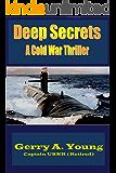 Deep Secrets: A Cold War Thriller