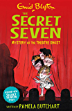 Mystery of the Theatre Ghost (Secret Seven Book 17)