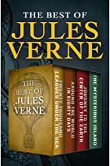 The Best of Jules Verne: Twenty Thousand Leagues Under the Sea, Around the World in Eighty Days, Journey to the Center of the Earth, and The Mysterious Island Kindle Edition
