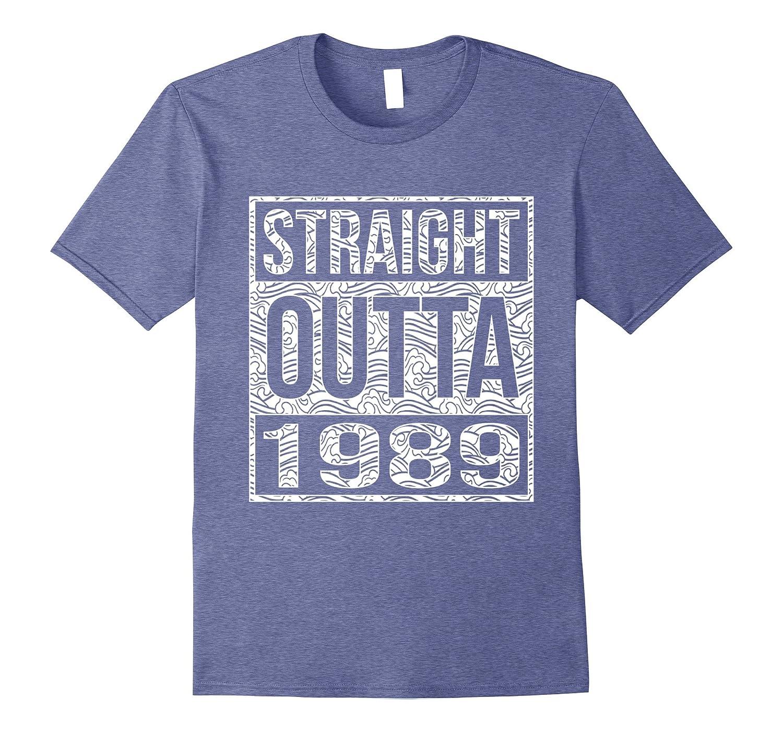 Straight Outta 1989 Shirt 28th birthday-Vaci
