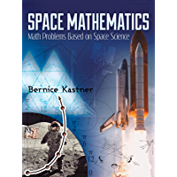 Space Mathematics: Math Problems Based on Space Science (Dover Books on Aeronautical Engineering) (English Edition)
