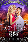 Iron Flats Rebel (Shifter Realms Book 3)