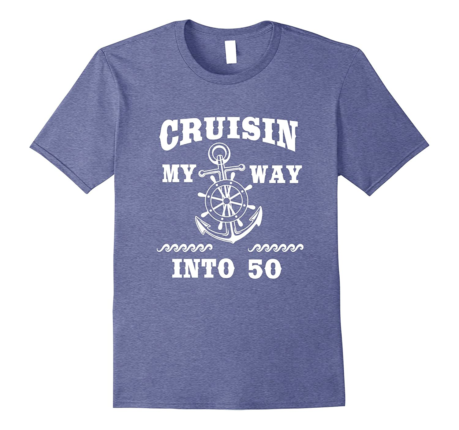Funny 50th Birthday Shirt Cruisin My Way Into 50 B Day Gift TH
