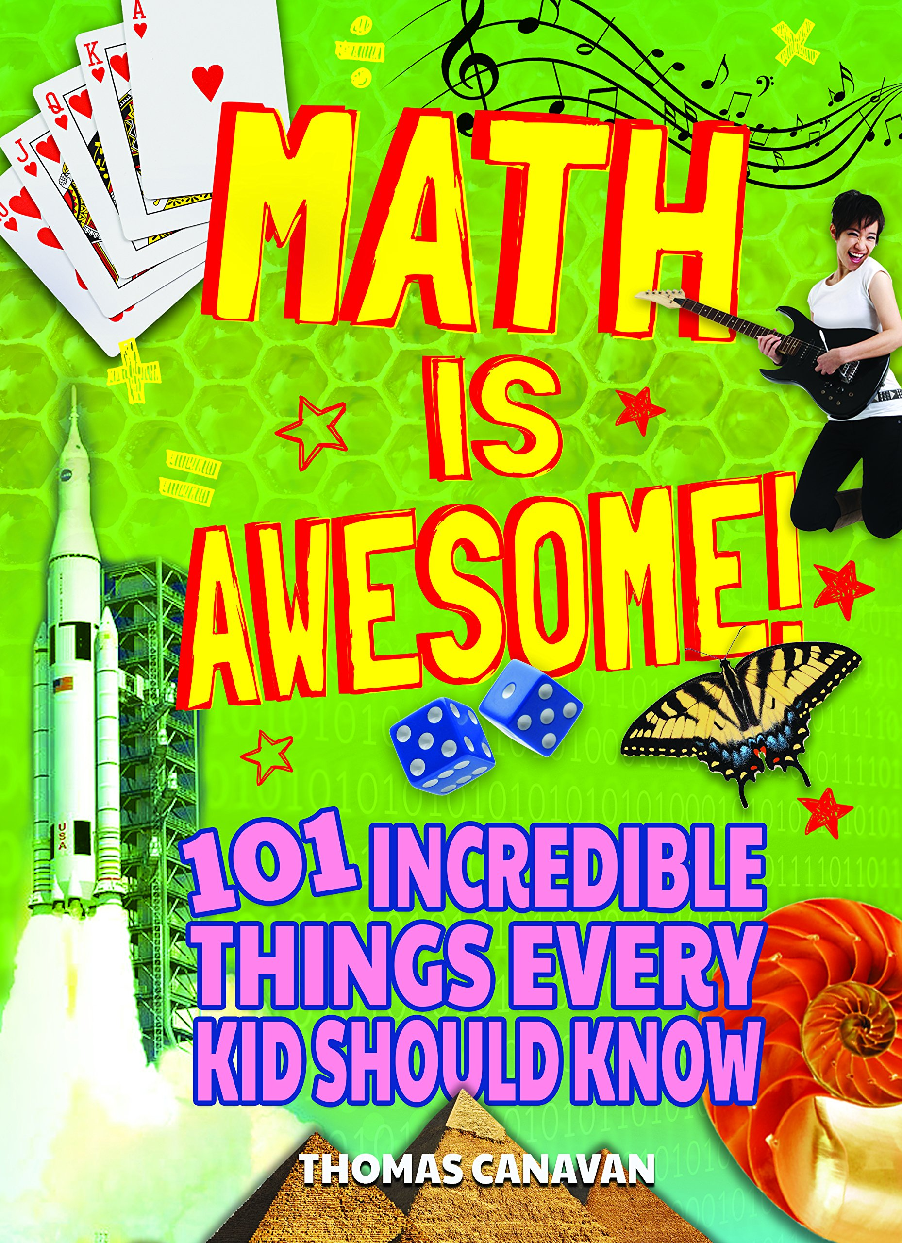 Math Is Awesome! 101 Incredible Things Every Kid Should Know pdf