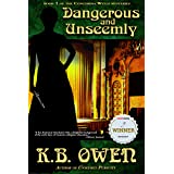 Dangerous and Unseemly: A women's college historical murder mystery (The Concordia Wells Mysteries Book 1)