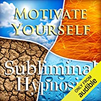 Motivate Yourself Subliminal Affirmations: Meditation, Get Things Done, Binaural Beats, Solfeggio Tones & Harmonics, Self Help