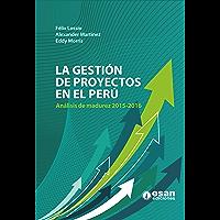 La gestión de proyectos en el Perú: Análisis de madurez 2015-2016 (Spanish Edition)