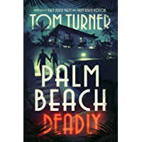 Palm Beach Deadly (Charlie Crawford Palm Beach Mysteries Book 3) (English Edition)