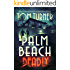 Palm Beach Deadly (Charlie Crawford Palm Beach Mysteries Book 3)