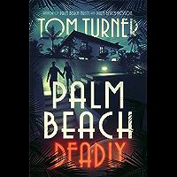 Palm Beach Deadly (Charlie Crawford Palm Beach Mysteries Book 3) (English Edition)