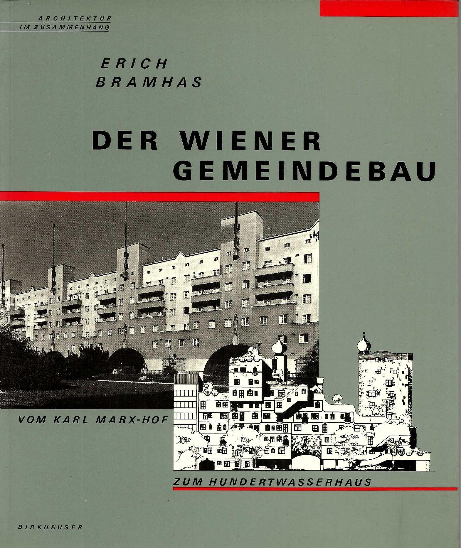 Der Wiener Gemeindebau  VOM KARL MARX HOF ZUM Hundertwasserhaus