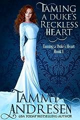 Taming A Duke's Reckless Heart: Taming the Duke's Heart (Taming the Heart Book 1) Kindle Edition