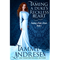 Taming A Duke's Reckless Heart: Taming the Duke's Heart (Taming the Heart Book 1) (English Edition)
