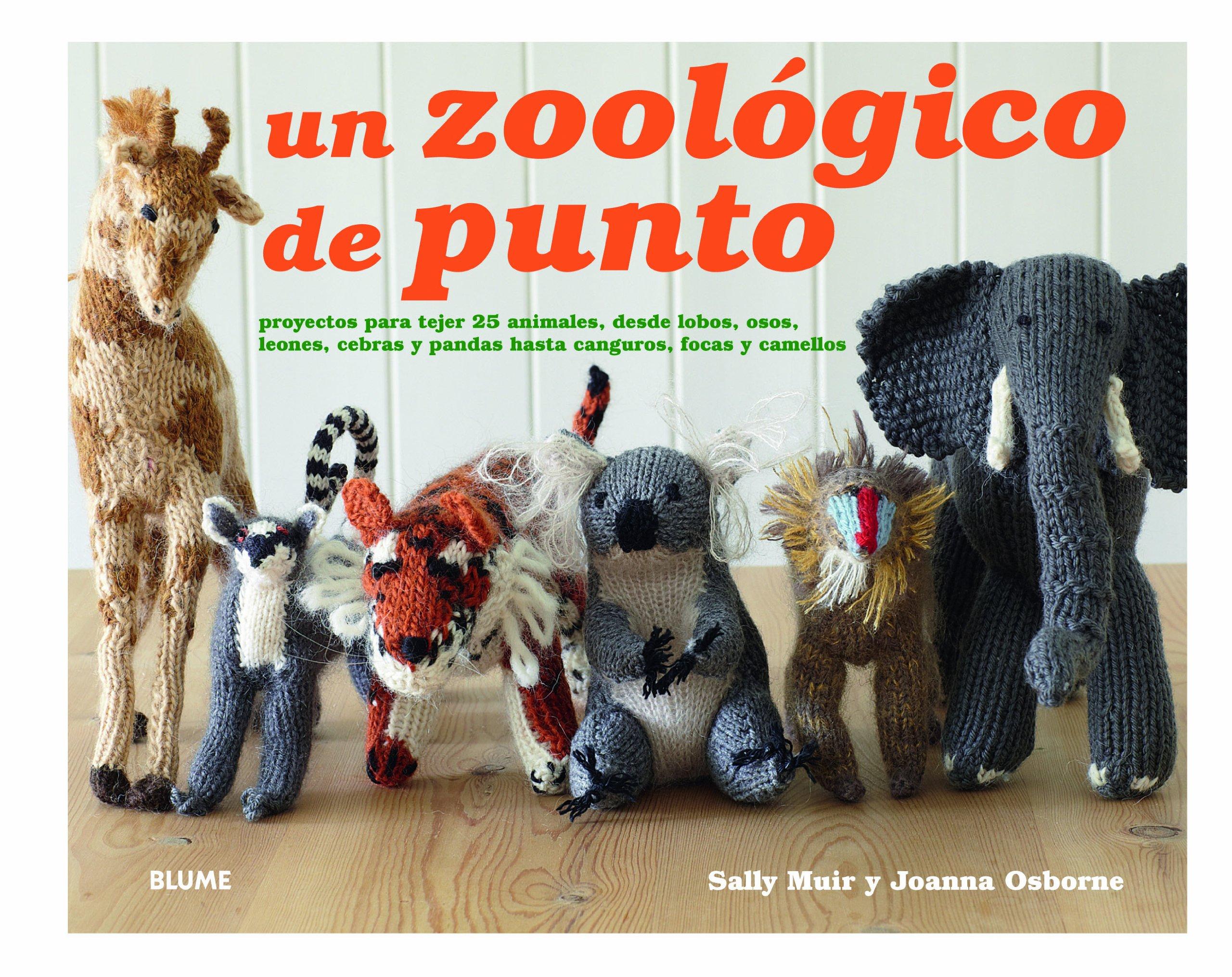 Zoológico de punto: proyectos para tejer 25 animales: Amazon.es ...