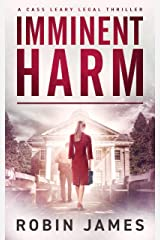 Imminent Harm (Cass Leary Legal Thriller Series Book 6) Kindle Edition