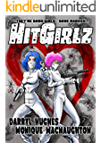 HIT GIRLZ: The Complete Graphic Novel. An Action Packed Funny Mystery Crime Thriller Books for teens and young adults (A humorous dark comedy)