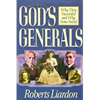 God's Generals: Why They Succeeded and Why Some Failed: 1