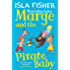Marge and the Pirate Baby: Book two in the fun family series by Isla Fisher