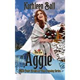 Aggie: Mail Order Brides of Pine Crossing Book Three