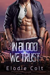 In Blood We Trust: (A Dystopian Romance) Kindle Edition
