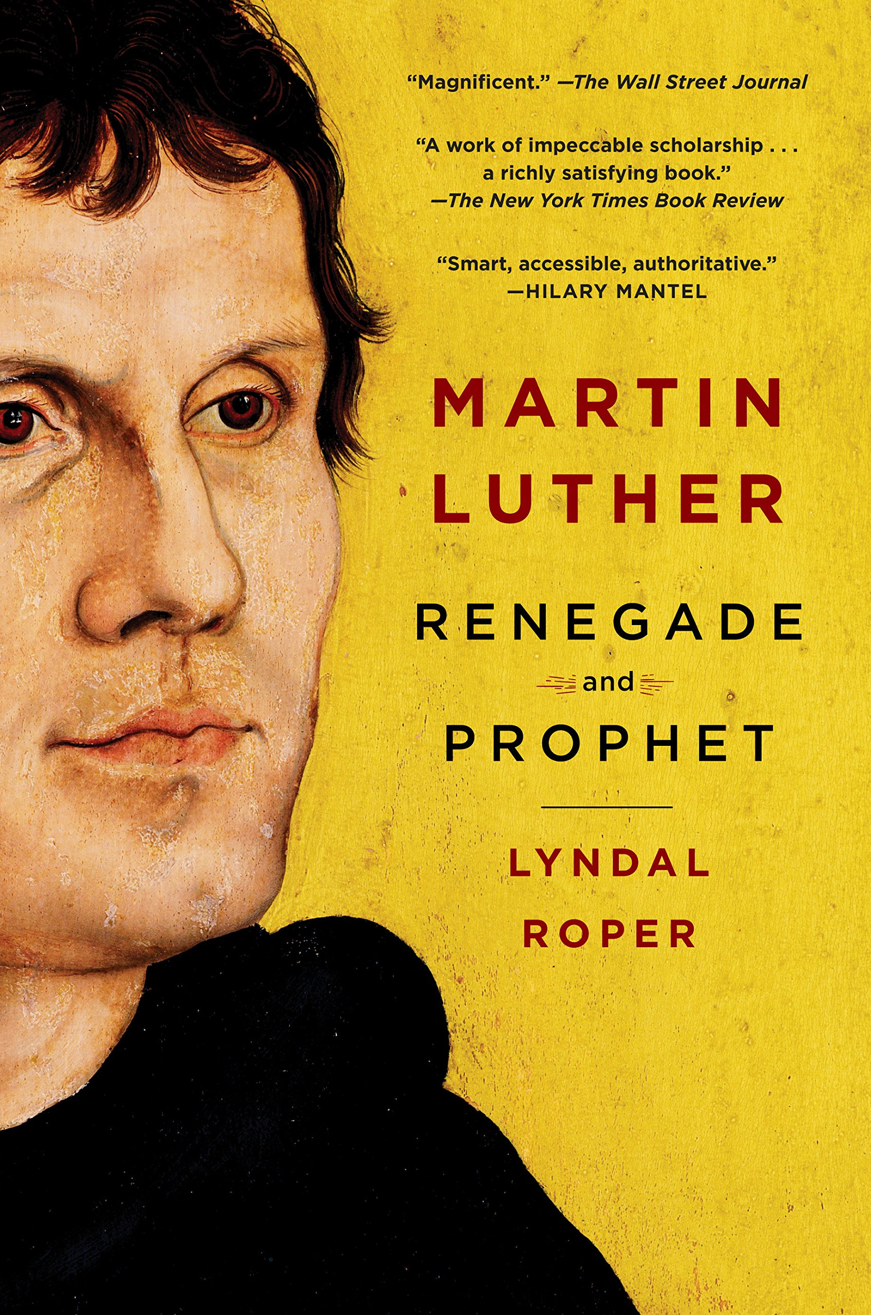 Read Online Martin Luther: Renegade and Prophet ebook