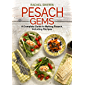 Pesach Gems: A Complete Guide to Making Pesach, including Recipes