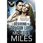 Desiring the Dragon Lord (The Dragon Protectors Book 1)
