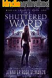 The Shuttered Ward (Asylum Savants Book 1)