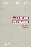 La partage du sensible: Esthétique et politique