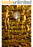 Lady Justice and the Ghostly Treasure