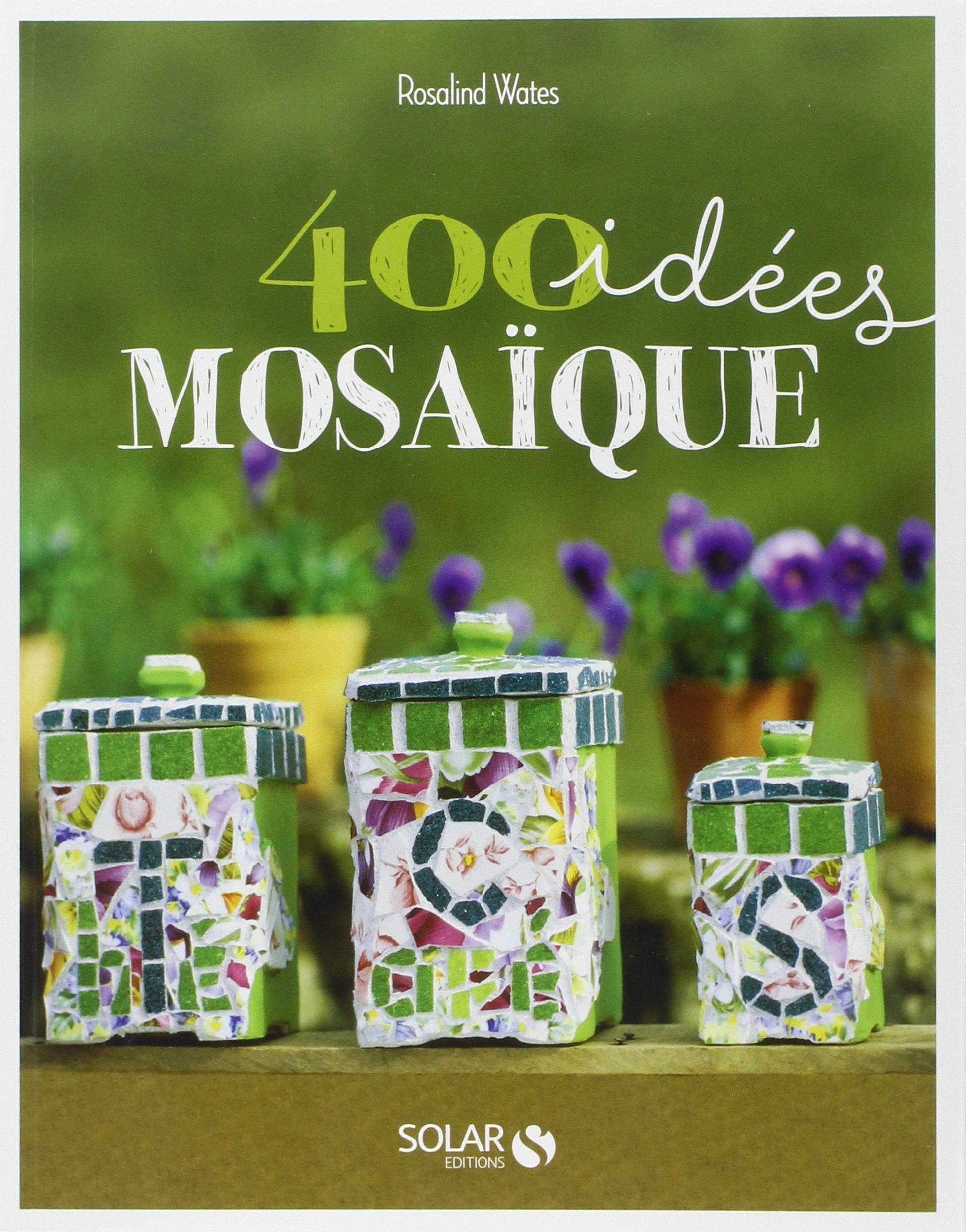 amazonfr idees mosaique rosalind wates livres - Idees Mosaiques Image